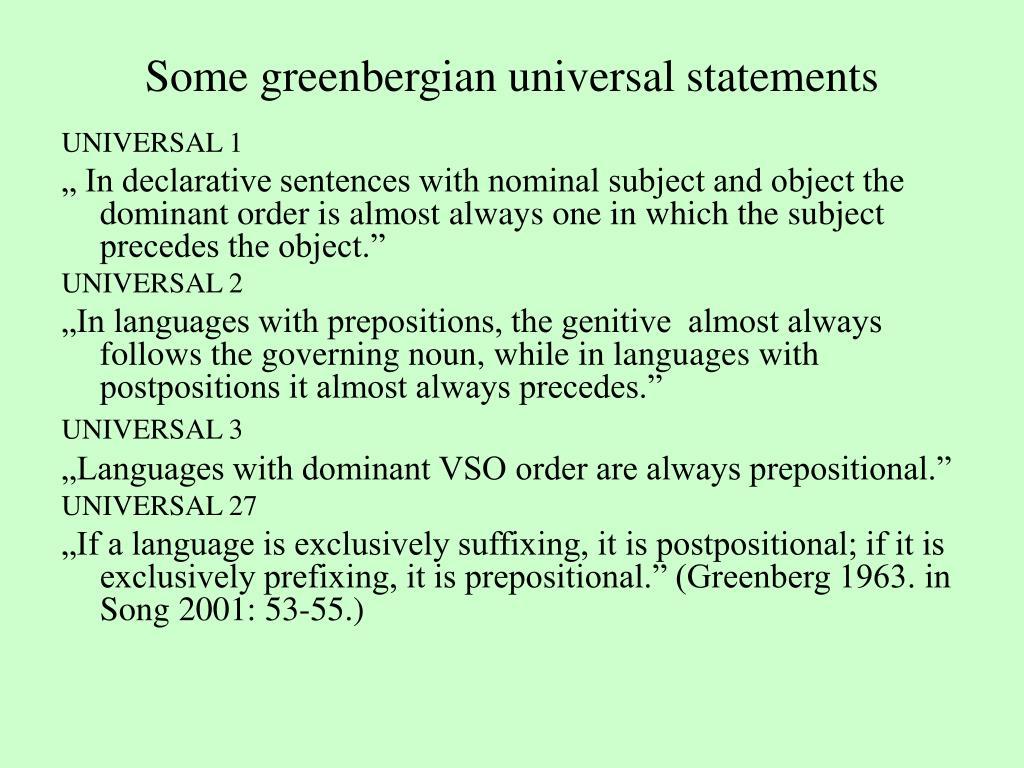 Some greenbergian universal statements