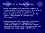 alternatives for study groups