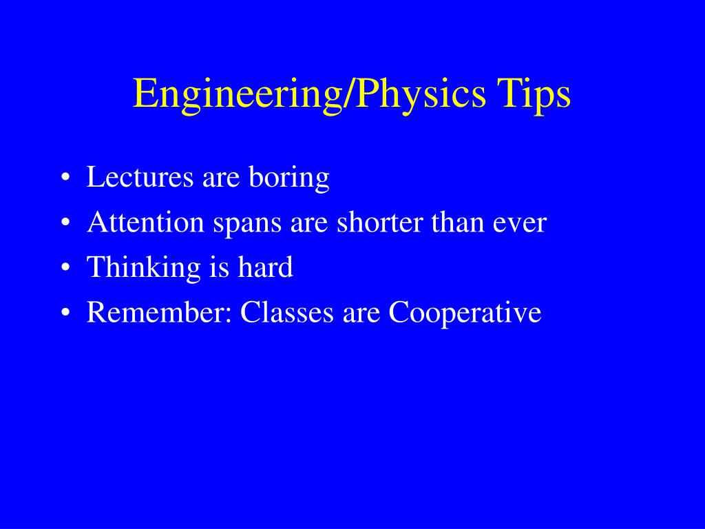 Engineering/Physics Tips