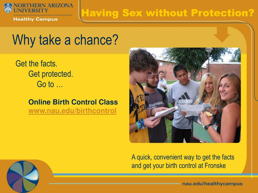 Having Sex without Protection?