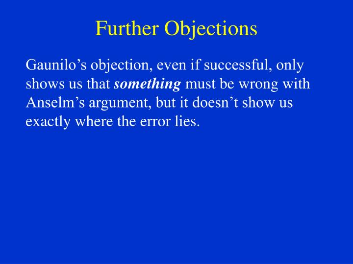 explanation of the objectoins to the ontological argument by kant and gaunilo essay An explication of kant's objection to the cosmological argument, including an outlining of the difference between logical, modal and factual necessity.