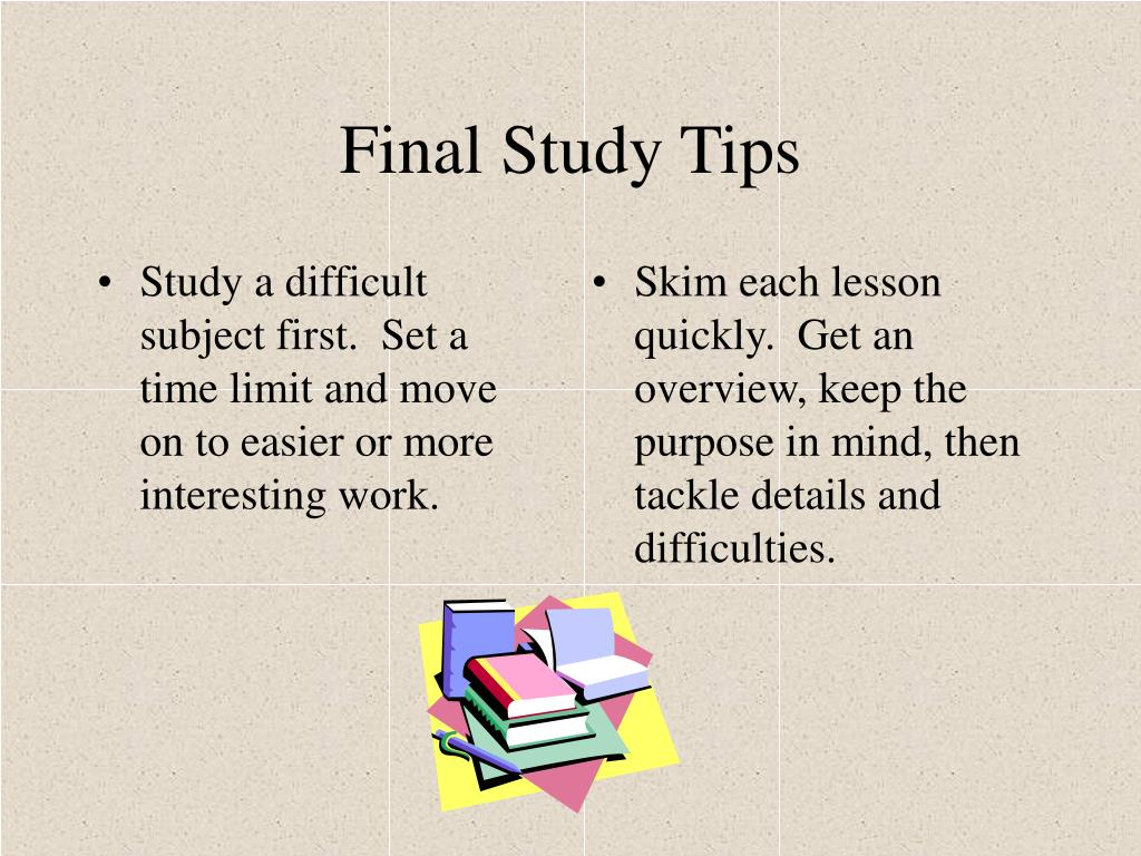 Study a difficult subject first.  Set a time limit and move on to easier or more interesting work.
