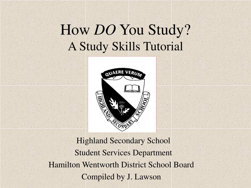 how do you study a study skills tutorial l.