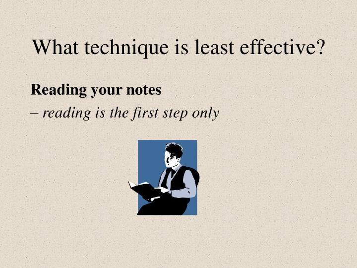 What technique is least effective