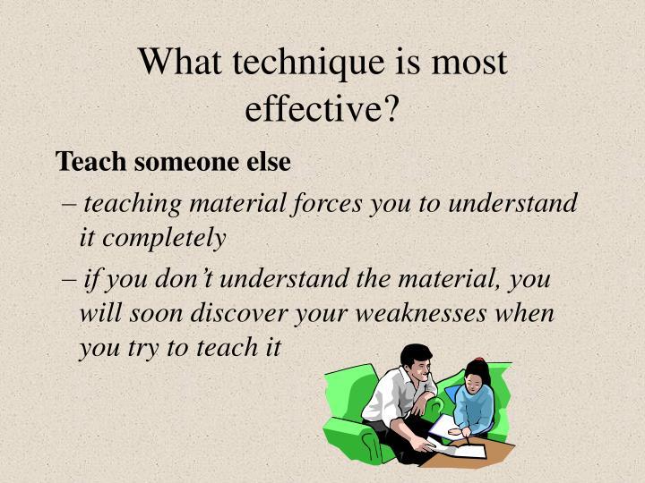 What technique is most effective