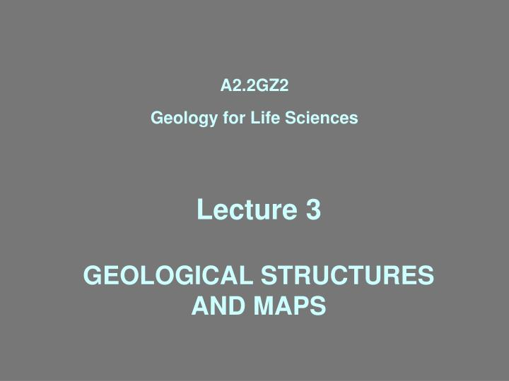 lecture 3 geological structures and maps n.