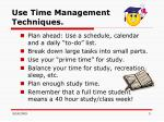 use time management techniques