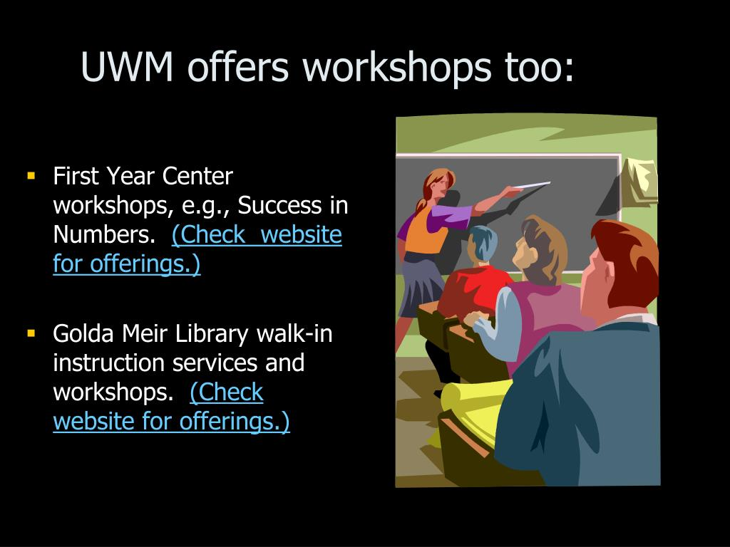 UWM offers workshops too:
