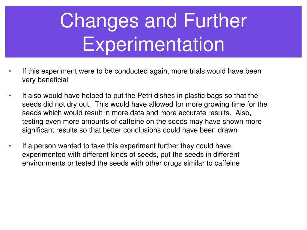 Changes and Further Experimentation