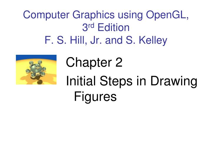 computer graphics using opengl 3 rd edition f s hill jr and s kelley n.
