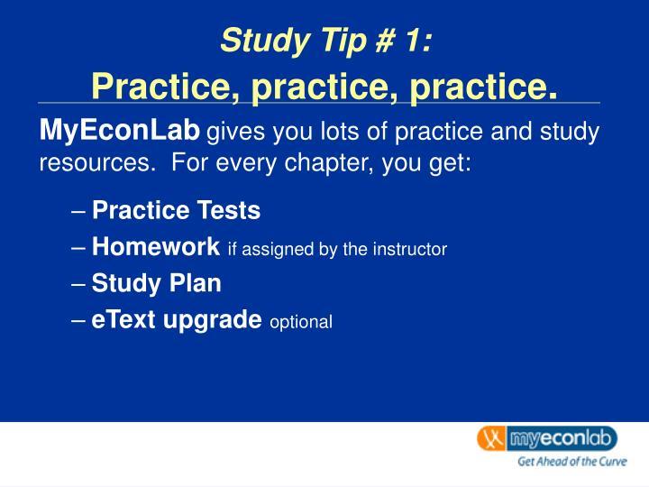 Study tip 1 practice practice practice