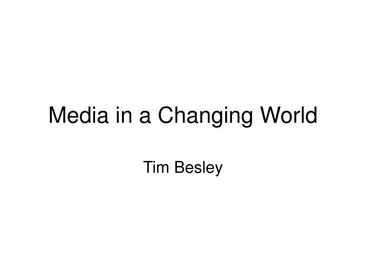 Media in a changing world