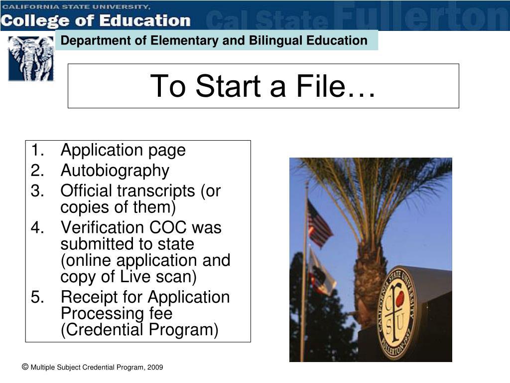 To Start a File…