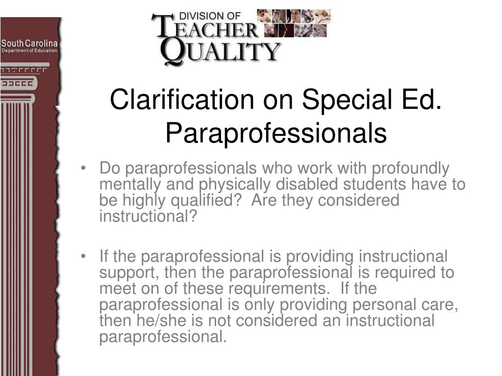 Do paraprofessionals who work with profoundly mentally and physically disabled students have to be highly qualified? Are they considered instructional?