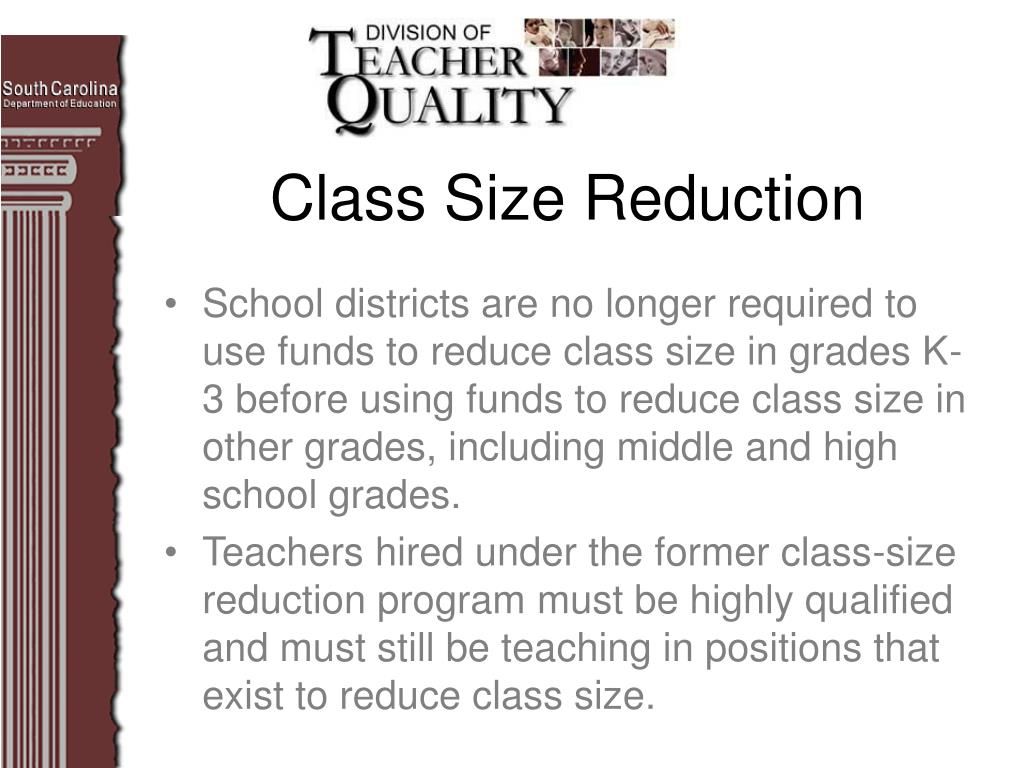 School districts are no longer required to use funds to reduce class size in grades K-3 before using funds to reduce class size in other grades, including middle and high school grades.