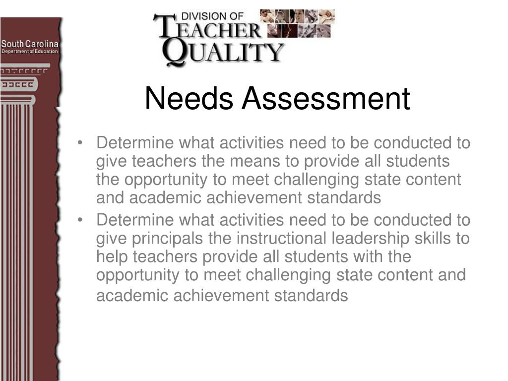 Determine what activities need to be conducted to give teachers the means to provide all students the opportunity to meet challenging state content and academic achievement standards