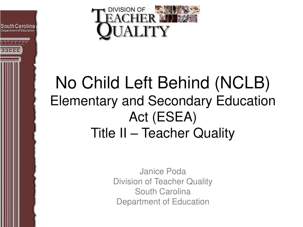 no child left behind nclb elementary and secondary education act esea title ii teacher quality l.