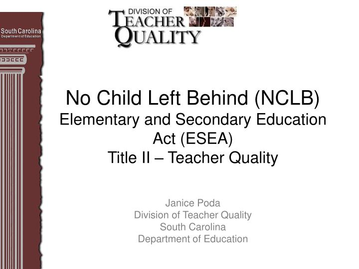 No child left behind nclb elementary and secondary education act esea title ii teacher quality