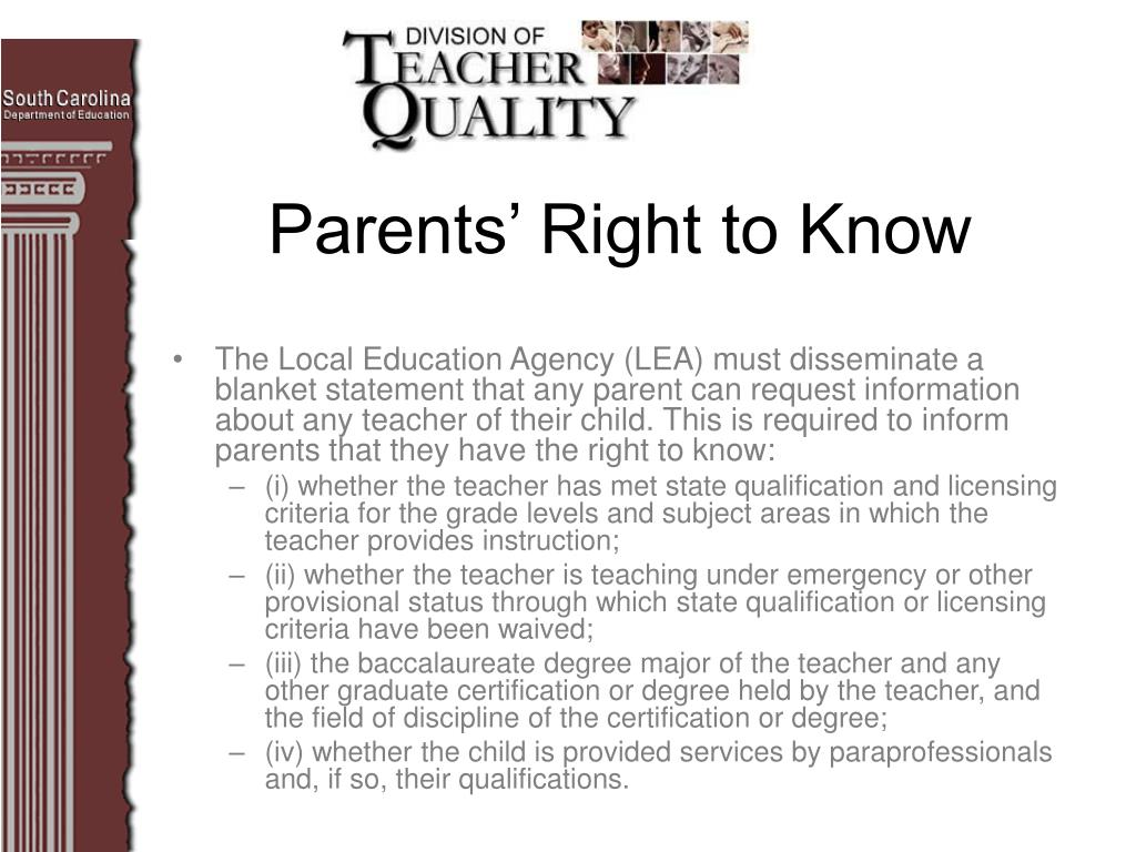 The Local Education Agency (LEA) must disseminate a blanket statement that any parent can request information about any teacher of their child. This is required to inform parents that they have the right to know: