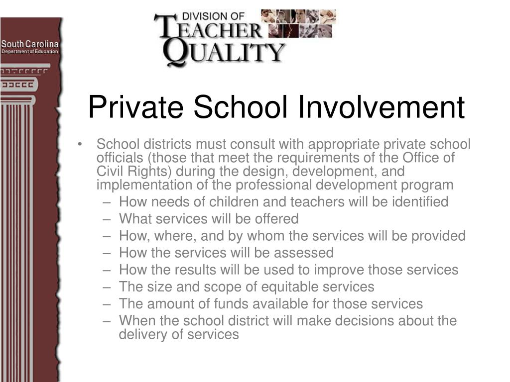 School districts must consult with appropriate private school officials (those that meet the requirements of the Office of Civil Rights) during the design, development, and implementation of the professional development program