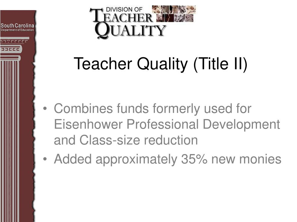 Combines funds formerly used for Eisenhower Professional Development and Class-size reduction