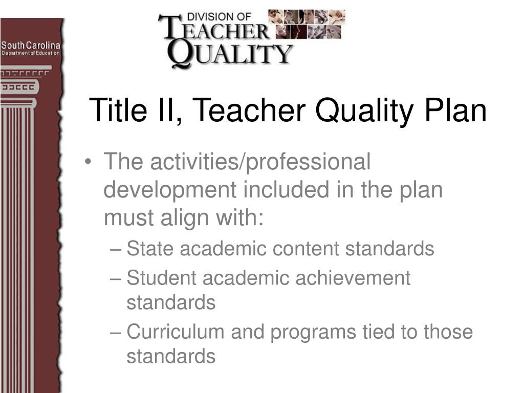 The activities/professional development included in the plan must align with: