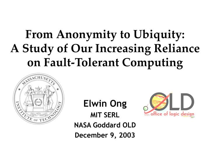 from anonymity to ubiquity a study of our increasing reliance on fault tolerant computing n.