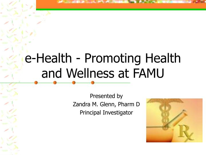 e health promoting health and wellness at famu n.