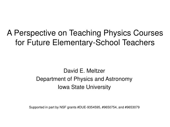 A perspective on teaching physics courses for future elementary school teachers