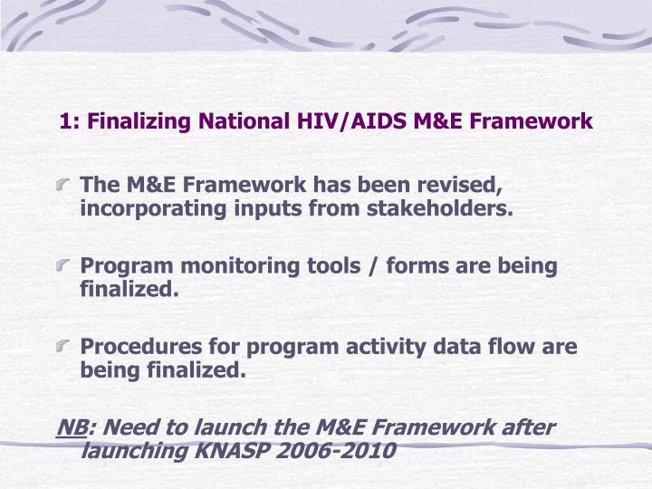 1 finalizing national hiv aids m e framework