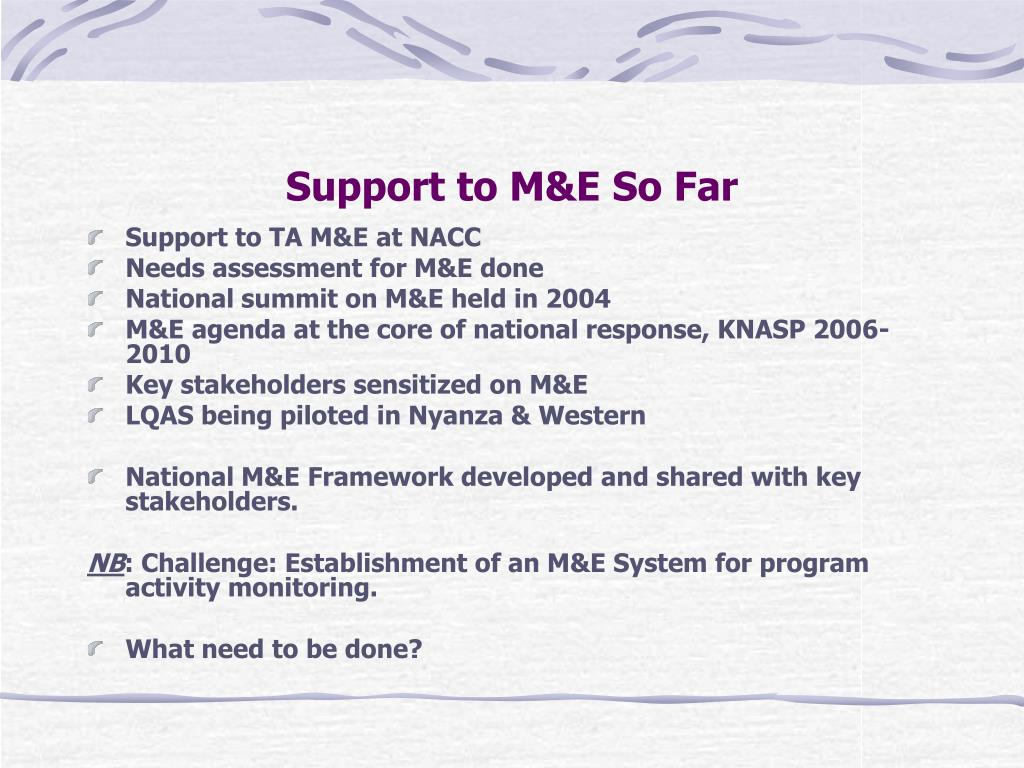 Support to M&E So Far