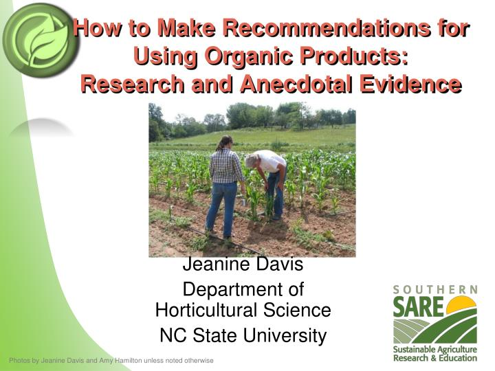 how to make recommendations for using organic products research and anecdotal evidence n.