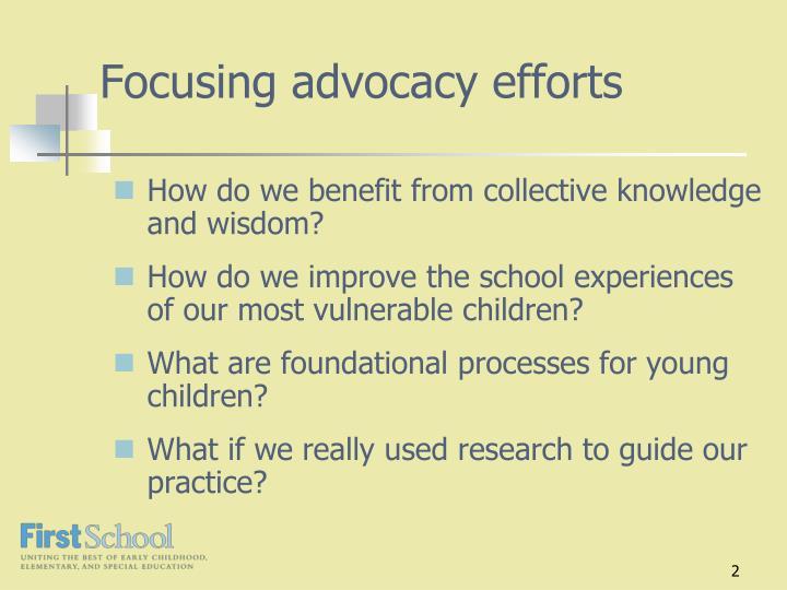 Focusing advocacy efforts