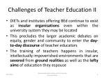 challenges of teacher education ii