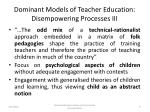 dominant models of teacher education disempowering processes iii