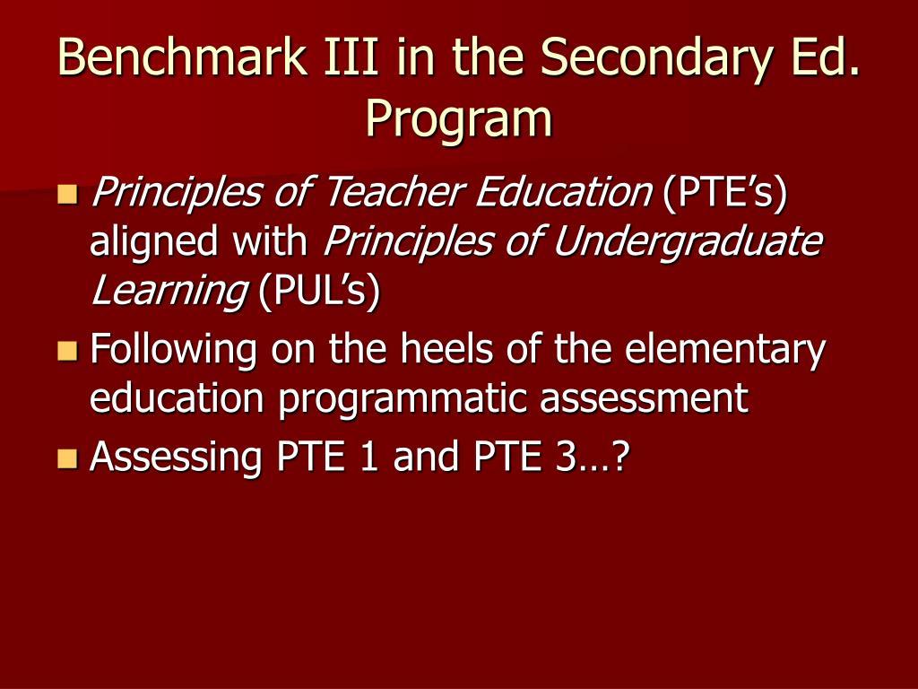 Benchmark III in the Secondary Ed. Program