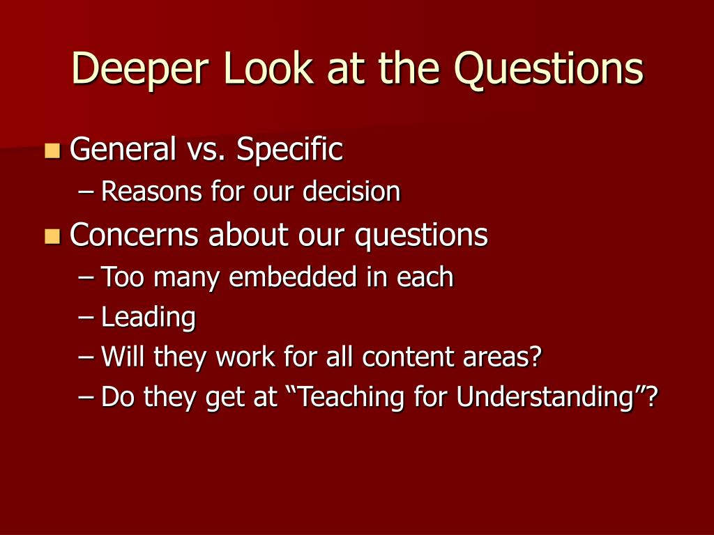 Deeper Look at the Questions