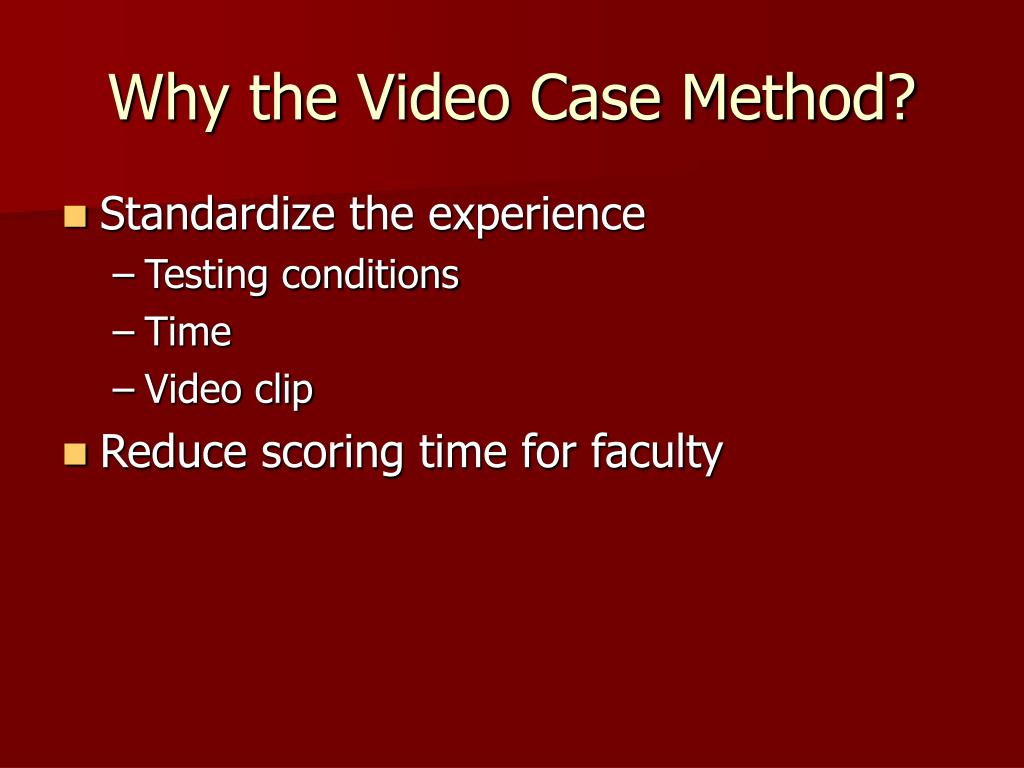 Why the Video Case Method?