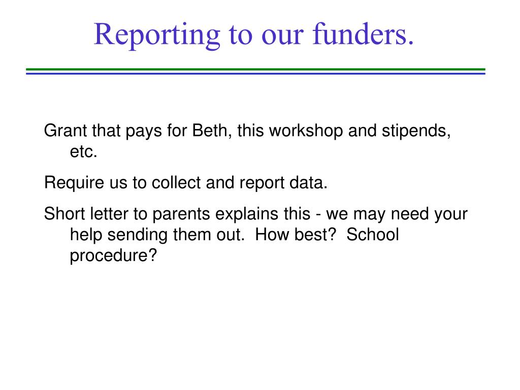 Reporting to our funders.