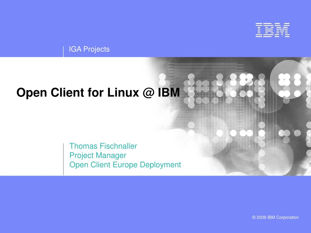 open client for linux @ ibm l.