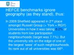 hefce benchmarks ignore geography as they stand thus