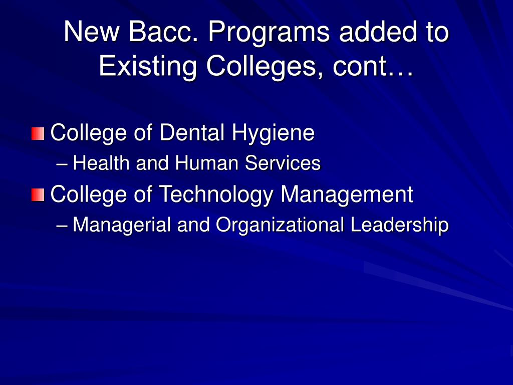 New Bacc. Programs added to Existing Colleges, cont…