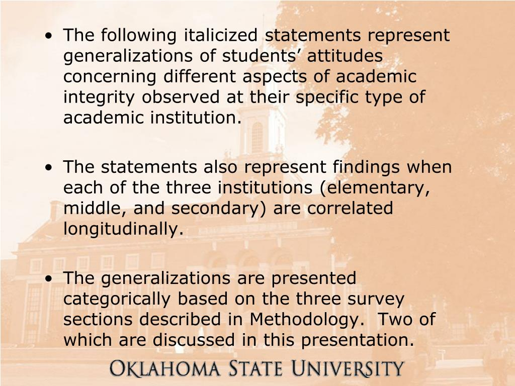 The following italicized statements represent generalizations of students' attitudes concerning different aspects of academic integrity observed at their specific type of academic institution.