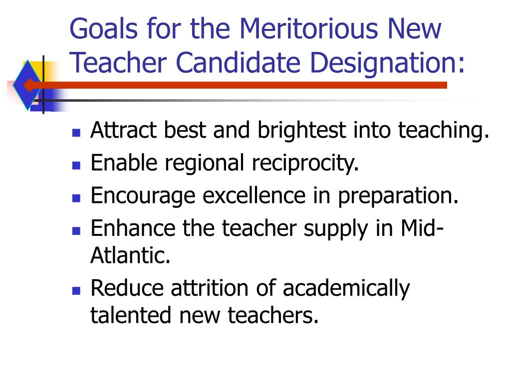 Goals for the Meritorious New Teacher Candidate Designation: