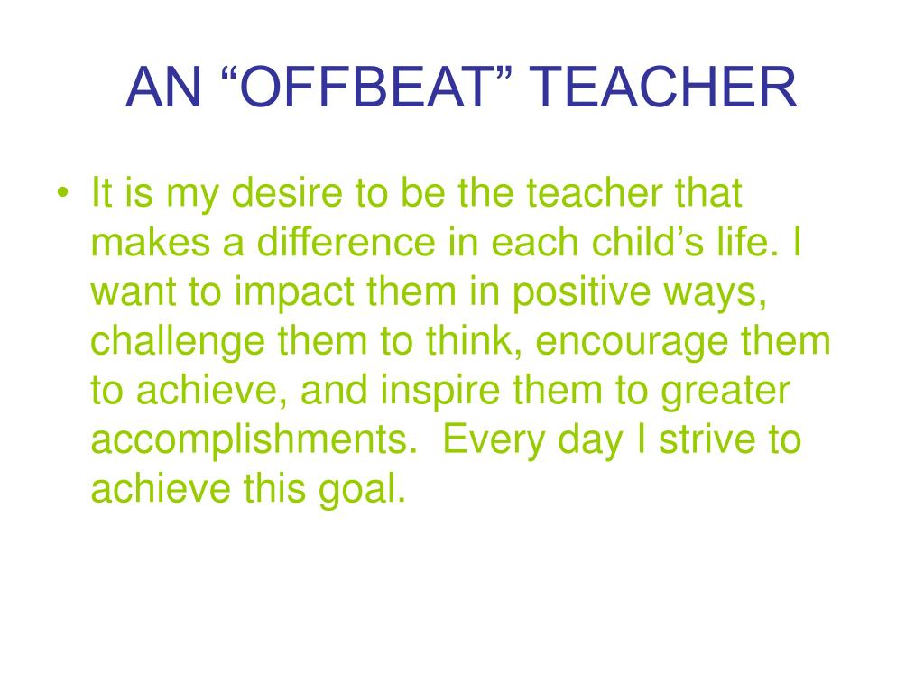"AN ""OFFBEAT"" TEACHER"