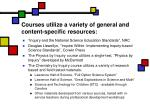 courses utilize a variety of general and content specific resources