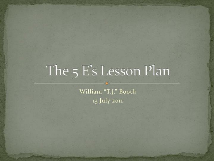 The 5 e s lesson plan
