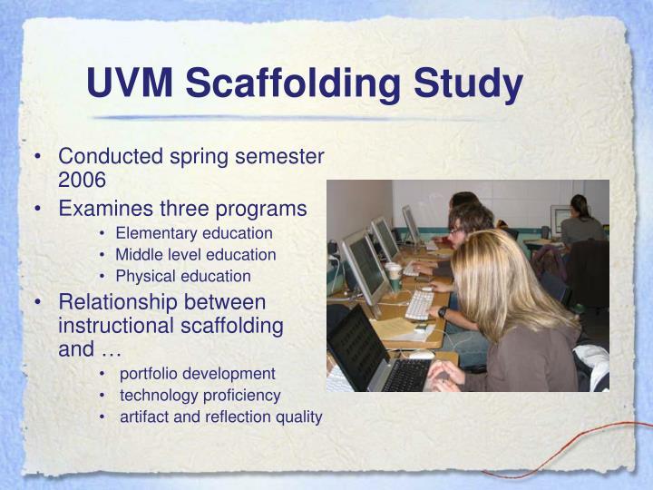 Uvm scaffolding study
