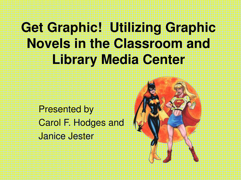get graphic utilizing graphic novels in the classroom and library media center l.