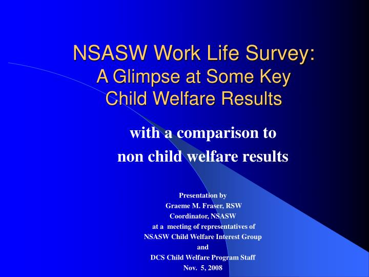 nsasw work life survey a glimpse at some key child welfare results n.